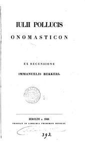 Iulii Pollucis Onomasticon, ex recens. I. Bekkeri