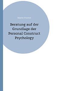Beratung auf der Grundlage der Personal Construct Psychology PDF