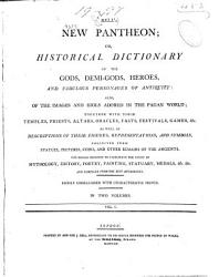 Bell s New Pantheon  Or  Historical Dictionary of the Gods  Demi gods  Heroes  and Fabulous Personages of Antiquity PDF