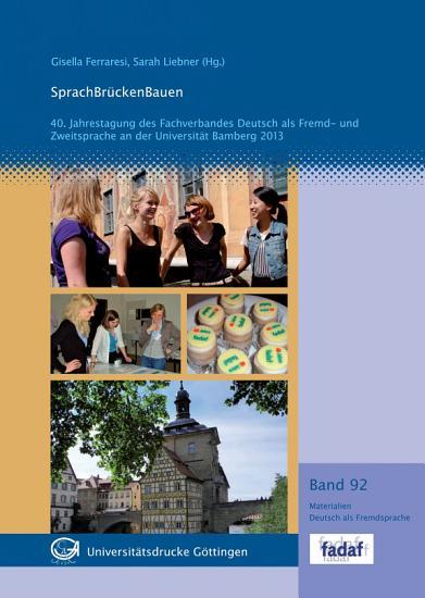 SprachBr  ckenBauen   40  Jahrestagung des Fachverbandes Deutsch als Fremd  und Zweitsprache an der Universit  t Bamberg 2013 PDF