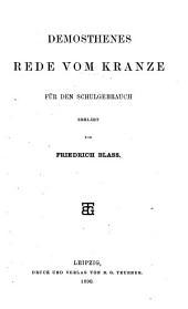 Ausgewählte Reden. Erklärt von C. Rehdantz und F. Blass: T. Die Rede vom Kranze, erklärt von F. Blass