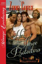 Her Three Protectors [The Hot Millionaires 3]