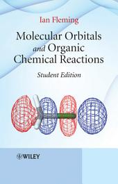 Molecular Orbitals and Organic Chemical Reactions