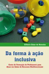 Da forma à ação inclusiva: Curso de formação de professores para atuar em salas de recursos multifuncionais