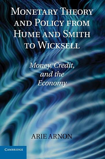Monetary Theory and Policy from Hume and Smith to Wicksell PDF