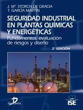 Seguridad industrial en plantas químicas y energéticas: Fundamentos, evaluación de riesgos y diseño