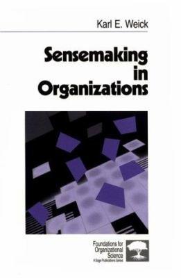 Sensemaking in Organizations