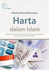 Harta dalam Islam: Penjelasan tentang hukum halal-haram dalam transaksi keuangan dan tujuan zakat harta dalam Islam