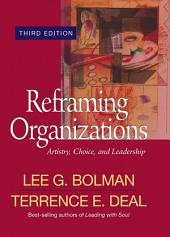 Reframing Organizations: Artistry, Choice, and Leadership, Edition 3