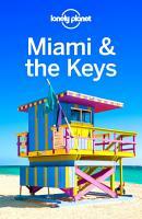 Lonely Planet Miami   the Keys PDF