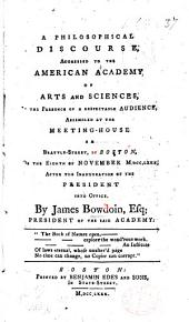 A Philosophical Discourse, addressed to the American Academy of Arts and Sciences ... on the eighth of November, M,DCC,LXXX, etc