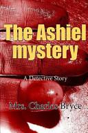 The Ashiel Mystery  A Detective Story PDF