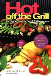 Hot Off The Grill: The Healthy Exchanges Electric Cookbook