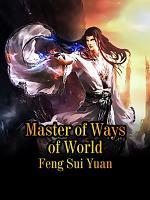 Master of Ways of World