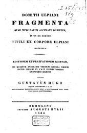 Fragmenta quae nunc parum accurate dicuntur, in unico codice Tituli ex Corpore Ulpiani inscripta