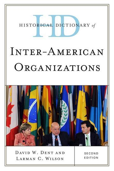 Historical Dictionary of Inter American Organizations PDF