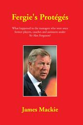 Fergie's Protégés: What happened to the managers who were once former players, coaches and assistants under Sir Alex Ferguson?