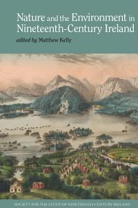 Nature and the Environment in Nineteenth Century Ireland PDF
