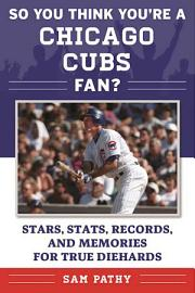 So You Think You Re A Chicago Cubs Fan