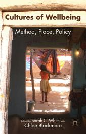 Cultures of Wellbeing: Method, Place, Policy