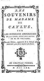 Les souvenirs de madame de Caylus,: sur les intrigues amoureuses de la cour, avec des notes de m. de Voltaire