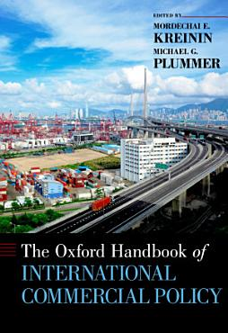 The Oxford Handbook of International Commercial Policy PDF