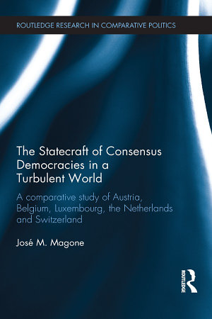 The Statecraft of Consensus Democracies in a Turbulent World