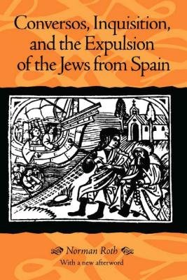 Conversos  Inquisition  and the Expulsion of the Jews from Spain PDF