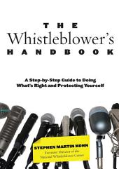 Whistleblower's Handbook: A Step-by-Step Guide to Doing What's Right and Protecting Yourself