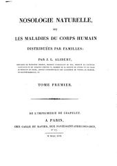 Nosologie naturelle ou les maladies du corps humain: distribuées par familles, Volume1