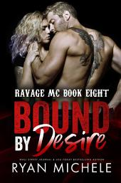 Bound by Desire (Ravage MC Bound Series Book 2)