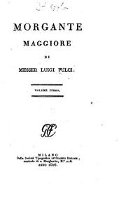 Morgante maggiore di Messer Luigi Pulei ...