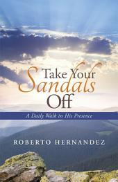 Take Your Sandals Off: A Daily Walk in His Presence