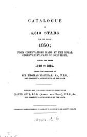 Catalogue of 4,810 Stars for the Epoch 1850: From Observations Made at the Royal Observatory, Cape of Good Hope, During the Years 1849 to 1852
