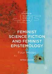 Feminist Science Fiction and Feminist Epistemology: Four Modes