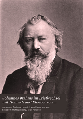 Johannes Brahms im Briefwechsel mit Heinrich und Elisabet von Herzogenberg: Band 1
