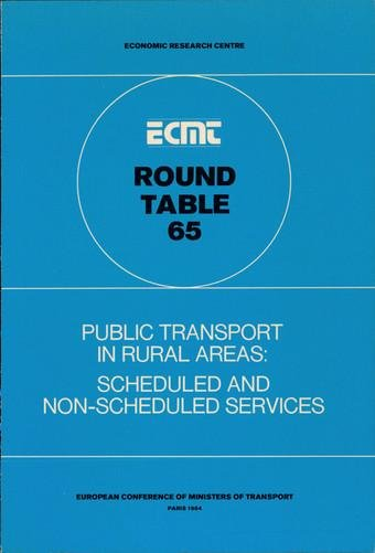Ecmt Round Tables Public Transport In Rural Areas Scheduled And Non Scheduled Services Report Of The Sixty Fifth Round Table On Transport Economics Held In Paris On 15 16 February 1984
