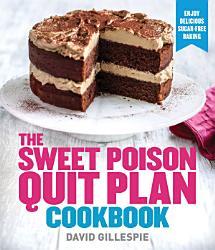 Sweet Poison Quit Plan Cookbook Book PDF