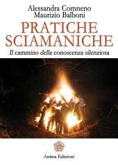 Pratiche sciamaniche: Il cammino della conoscenza silenziosa
