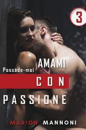 Amami con passione: Possède-moi