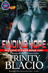 Finding Hope: Book Ten of the Running in Fear Series