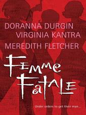 Femme Fatale: Shaken and Stirred\End Game\The Get-Away Girl