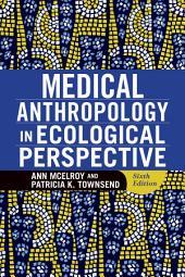 Medical Anthropology in Ecological Perspective