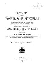 Leitfaden für das isometrische Skizzieren und die Projektionen in den schiefen oder sogenannten Kavalier-Perspektiven u.s.w. Mit besonderem Bezug auf die isometrischen Skizzen-Blöcke(D.R.G.-M.)