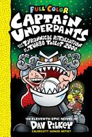Captain Underpants and the Tyrannical Retaliation of the Turbo Toilet 2000  Color Edition  Captain Underpants  11   Color Edition  PDF