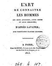 L'art de connaître les hommes sur leurs attitudes, leurs gestes et leurs démarches, d'après Lavater