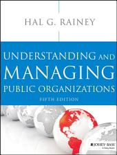 Understanding and Managing Public Organizations: Edition 5