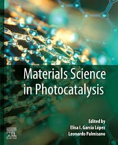 Materials Science in Photocatalysis
