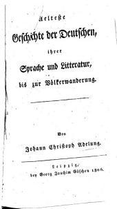 Älteste Geschichte der Deutschen, ihrer Sprache und Litteratur bis zur Völkerwanderung