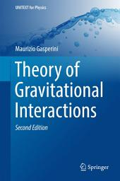 Theory of Gravitational Interactions: Edition 2